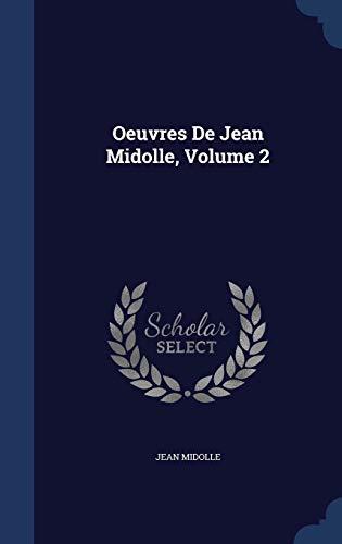 Oeuvres de Jean Midolle, Volume 2: Jean Midolle