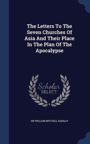 9781340148669: The Letters to the Seven Churches of Asia and Their Place in the Plan of the Apocalypse