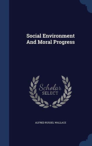 9781340150914: Social Environment and Moral Progress