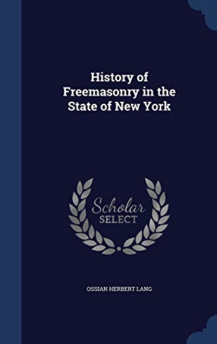 9781340151775: History of Freemasonry in the State of New York