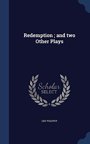 Redemption; And Two Other Plays: Leo Tolstoy