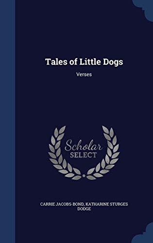 9781340166229: Tales of Little Dogs: Verses