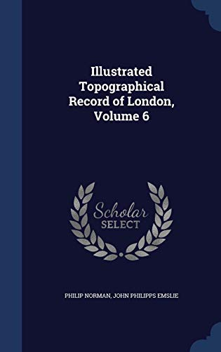9781340170806: Illustrated Topographical Record of London, Volume 6