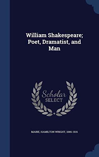 9781340171377: William Shakespeare; Poet, Dramatist, and Man