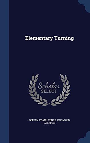 9781340174163: Elementary Turning
