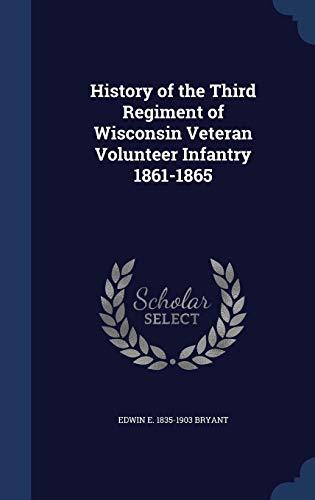 9781340178277: History of the Third Regiment of Wisconsin Veteran Volunteer Infantry 1861-1865