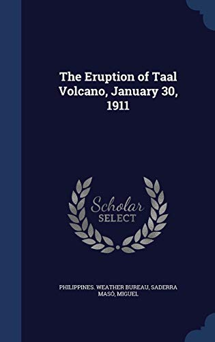 9781340182731: The Eruption of Taal Volcano, January 30, 1911