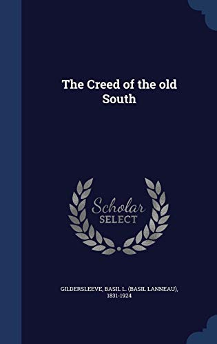 9781340183134: The Creed of the Old South