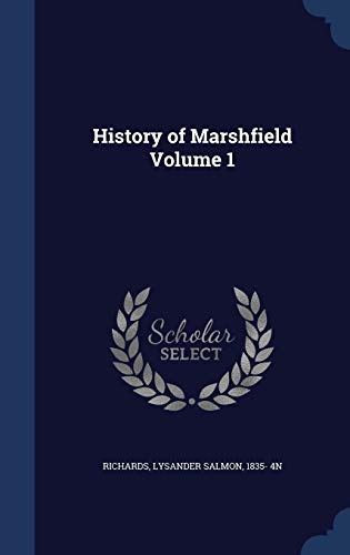 9781340183462: History of Marshfield Volume 1