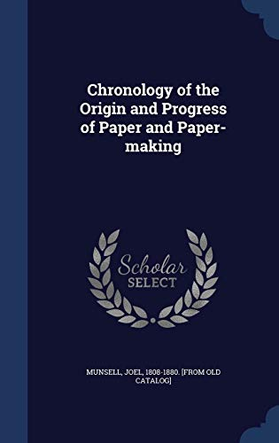 9781340184810: Chronology of the Origin and Progress of Paper and Paper-Making