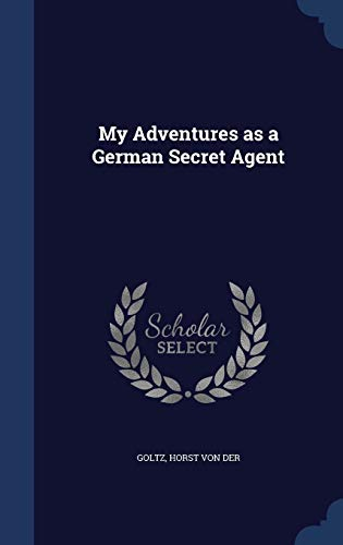9781340186432: My Adventures as a German Secret Agent