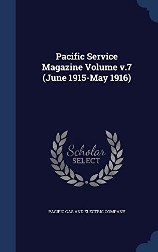 9781340186548: Pacific Service Magazine Volume V.7 (June 1915-May 1916)