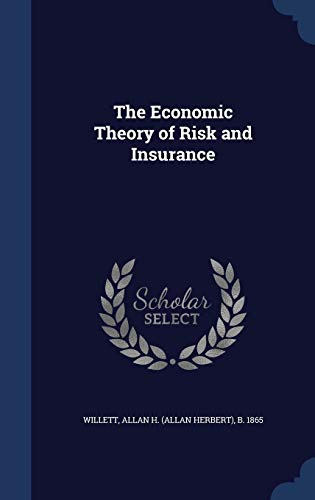 9781340188399: The Economic Theory of Risk and Insurance