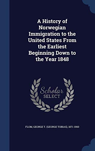 9781340190231: A History of Norwegian Immigration to the United States from the Earliest Beginning Down to the Year 1848
