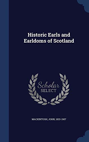 9781340192273: Historic Earls and Earldoms of Scotland
