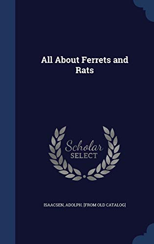 9781340194284: All About Ferrets and Rats