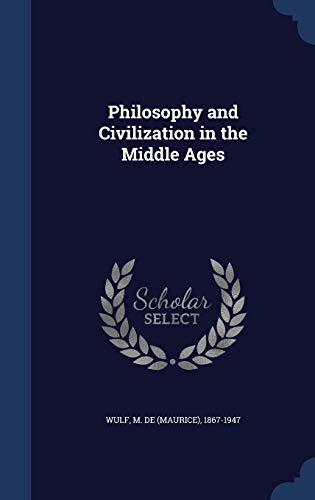 9781340194598: Philosophy and Civilization in the Middle Ages