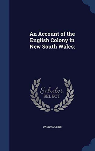 9781340198855: An Account of the English Colony in New South Wales;