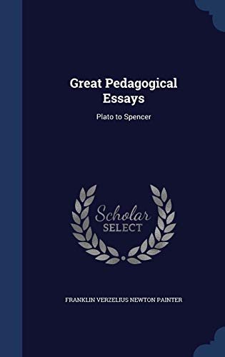 great pedagogical essays plato to spencer  9781340203085 great pedagogical essays plato to spencer