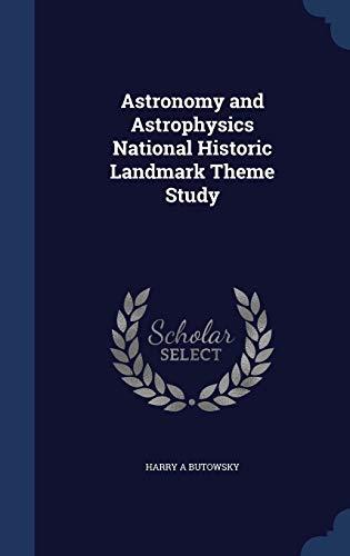 9781340204150: Astronomy and Astrophysics National Historic Landmark Theme Study