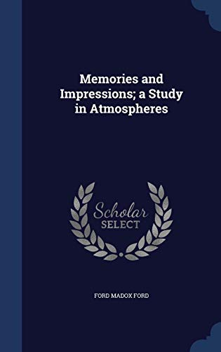 9781340204617: Memories and Impressions; A Study in Atmospheres