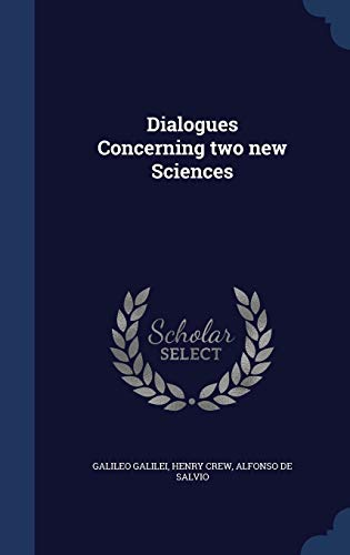 9781340205232: Dialogues Concerning Two New Sciences