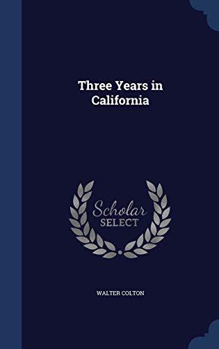 9781340206017: Three Years in California