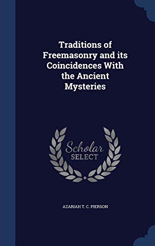 9781340206109: Traditions of Freemasonry and Its Coincidences with the Ancient Mysteries