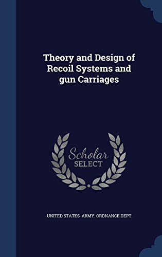 9781340206390: Theory and Design of Recoil Systems and Gun Carriages