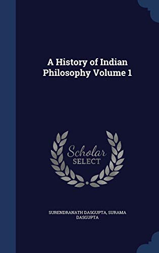 9781340206963: A History of Indian Philosophy Volume 1