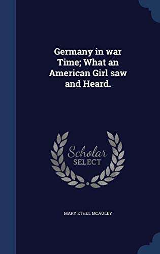 9781340213466: Germany in War Time; What an American Girl Saw and Heard.