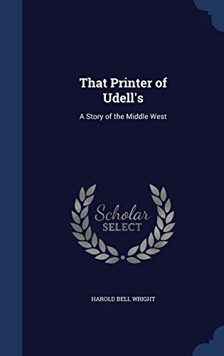 9781340213480: That Printer of Udell's: A Story of the Middle West