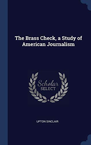 9781340215217: The Brass Check, a Study of American Journalism