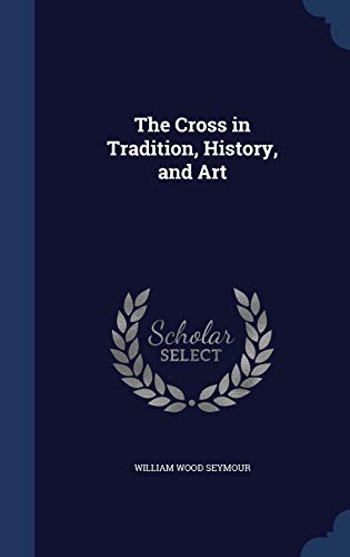 9781340216092: The Cross in Tradition, History, and Art