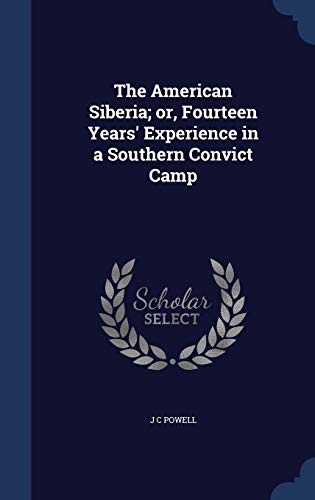 9781340217150: The American Siberia; Or, Fourteen Years' Experience in a Southern Convict Camp