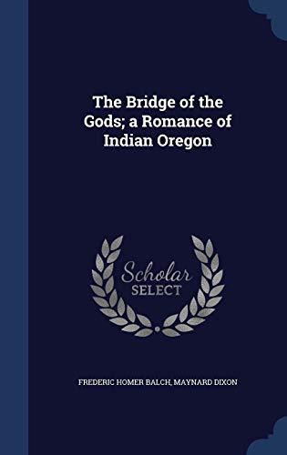 9781340218119: The Bridge of the Gods; A Romance of Indian Oregon