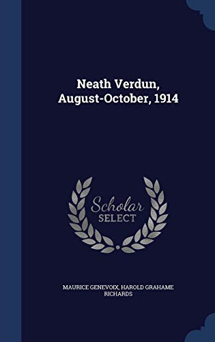 9781340219222: Neath Verdun, August-October, 1914