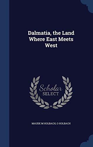 9781340220631: Dalmatia, the Land Where East Meets West
