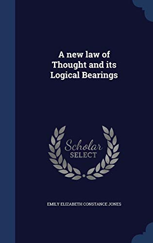 9781340220754: A New Law of Thought and Its Logical Bearings