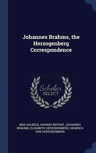 Johannes Brahms, the Herzogenberg Correspondence (Hardback): Max Kalbeck, Hannah
