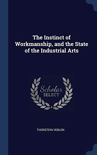 9781340234034: The Instinct of Workmanship, and the State of the Industrial Arts