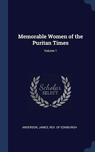 9781340244576: Memorable Women of the Puritan Times; Volume 1