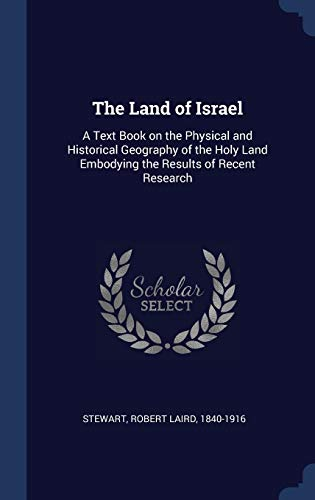 9781340246242: The Land of Israel: A Text Book on the Physical and Historical Geography of the Holy Land Embodying the Results of Recent Research