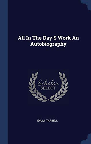 9781340298050: All In The Day S Work An Autobiography