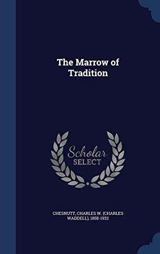 9781340316358: The Marrow of Tradition