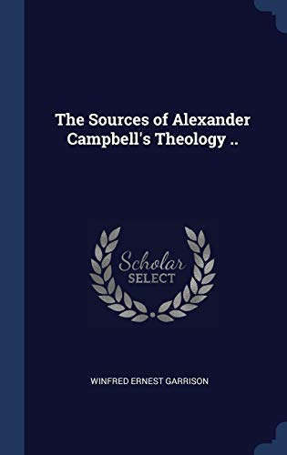 9781340325091: The Sources of Alexander Campbell's Theology