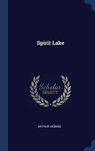 Spirit Lake (Hardback): Arthur Heming