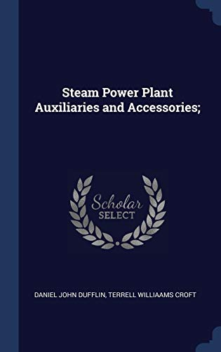 9781340358716: Steam Power Plant Auxiliaries and Accessories;