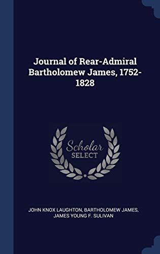 9781340360566: Journal of Rear-Admiral Bartholomew James, 1752-1828