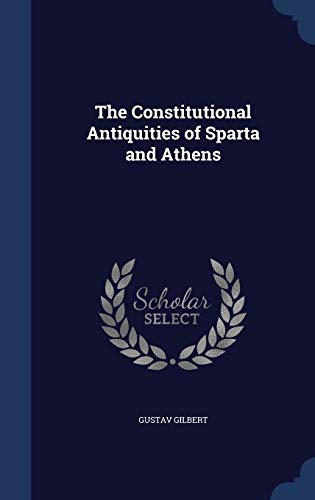 9781340360801: The Constitutional Antiquities of Sparta and Athens
